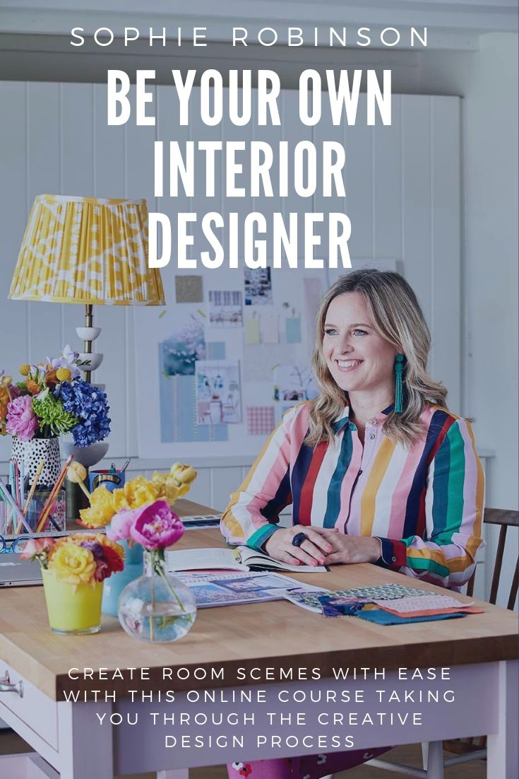interior design online course taking you through the creative deisgn process with interior designer Sophie Robinson