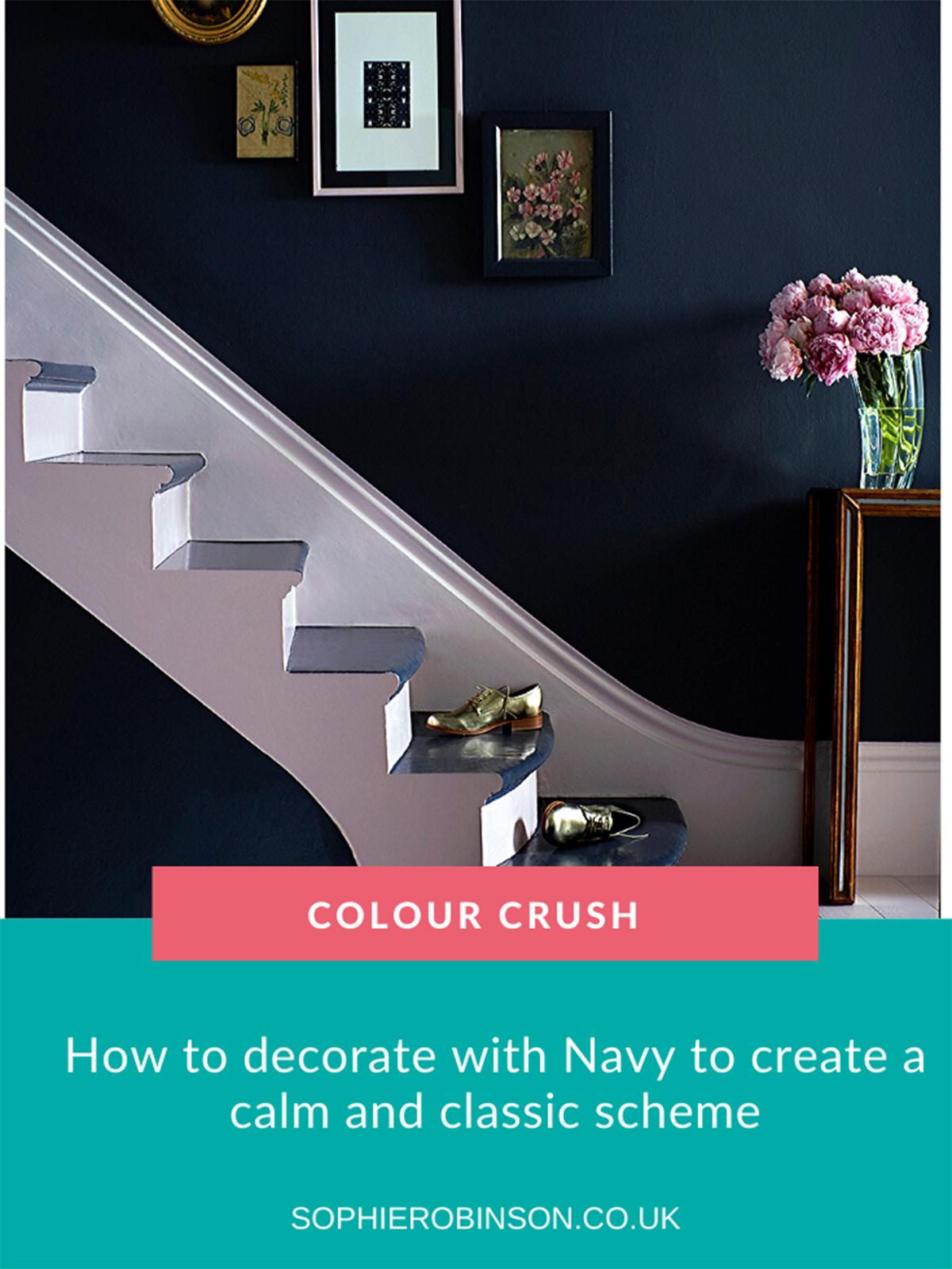 Interior Designer Sophie Robinson looks at ways of introducing navy to an interior scheme. #navy #sophierobinson #colourcrush